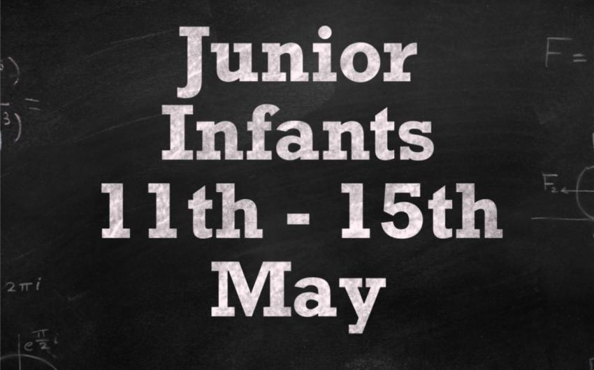 Junior Infants 11th - 15th May
